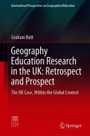 Geography Education Research In The Uk Retrospect And Prospect