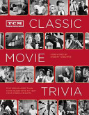TCM Classic Movie Trivia  Featuring More Than 4 000 Questions to Test Your Trivia Smarts