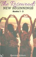 New Beginnings - The Rosewoods Series - Books 1 - 3 ebook
