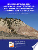 LITHOFACIES, DEPOSITION, EARLY DIAGENESIS, AND POROSITY OF THE UTELAND BUTTE MEMBER, GREEN RIVER FORMATION, EASTERN UINTA BASIN, UTAH AND COLORADO