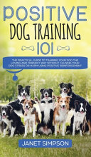 Positive Dog Training 101