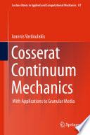 Cosserat Continuum Mechanics