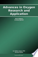 Advances in Oxygen Research and Application: 2013 Edition