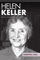 Helen Keller: Educator, Activist & Author