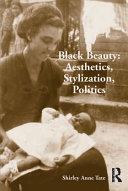 Black Beauty: Aesthetics, Stylization, Politics Book