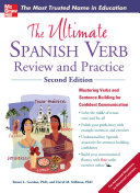 The Ultimate Spanish Verb Review and Practice  Second Edition