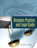 The Physical Therapist s Business Practice and Legal Guide Book
