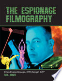 """The Espionage Filmography: United States Releases, 1898 through 1999"" by Paul Mavis"