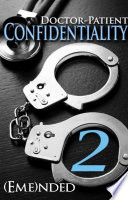 Doctor Patient Confidentiality Volume Two Confidential 1 New Adult Romance