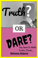 Truth Or Dare? Sexy Games for Adults, Couples, Friends