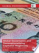 Global Governance and Transnationalizing Capitalist Hegemony