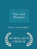 Pain and Pleasure   Scholar s Choice Edition