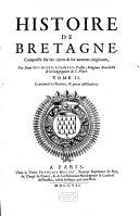 Histoire de Bretagne, composée sur les titres et les auteurs originaux