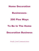 Home Decoration Business 200 Plus Ways to Be in the Home Decoration Business