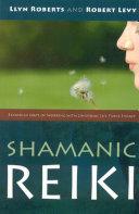Pdf Shamanic Reiki: Expanded Ways Of Working