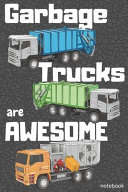 Garbage Trucks Are Awesome