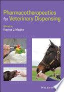 """Pharmacotherapeutics for Veterinary Dispensing"" by Katrina L. Mealey"