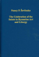 The Celebration Of The Saints In Byzantine Art And Liturgy Book PDF