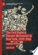 The Civil Rights Theatre Movement in New York  1939   1966