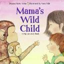 Mama s Wild Child Papa s Wild Child