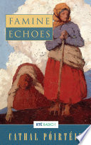 Famine Echoes     Folk Memories of the Great Irish Famine Book