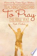 Teaching Christians to Pray the Bible Way