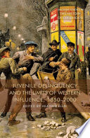 Juvenile Delinquency and the Limits of Western Influence  1850 2000