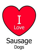 I Love Sausage Dogs