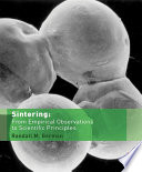 Sintering  From Empirical Observations to Scientific Principles