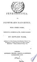Jephtheginia  or Jephtha s Daughter  with other poems  chiefly sacred