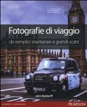 Fotografie di viaggio. Da semplici istantanee a grandi scatti