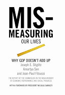 Mismeasuring our lives   why GDP doesn t add up   the report by the Commission on the Measurement of Economic Performance and Social Progress