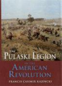 The Pulaski Legion In The American Revolution