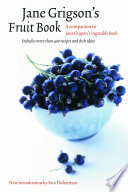 """Jane Grigson's Fruit Book"" by Jane Grigson, Yvonne Skargon, Judith Hill, Sara Dickerman"