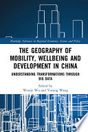The Geography of Mobility, Wellbeing and Development in China