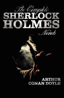 The Complete Sherlock Holmes Novels   Unabridged   a Study in Scarlet  the Sign of the Four  the Hound of the Baskervilles  the Valley of Fear