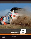Group B - The Rise and Fall of Rallying S Wildest Cars
