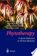 """Phytotherapy: A Quick Reference to Herbal Medicine"" by Francesco Capasso, Timothy S. Gaginella, Giuliano Grandolini, Angelo A. Izzo"