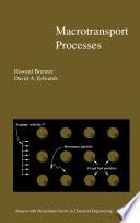 Macrotransport Processes