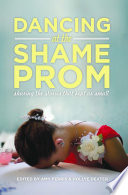 Dancing at the Shame Prom