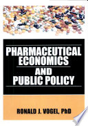 Pharmaceutical Economics and Public Policy Book