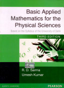 Basic Applied Mathematics for the Physical Sciences  Based on the syllabus of the University of Delhi University  3 e