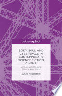 Body Soul And Cyberspace In Contemporary Science Fiction Cinema