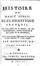 Histoire du droit public ecclesiastique françois
