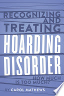 Recognizing and Treating Hoarding Disorder: How Much Is Too Much?