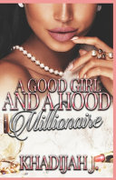 A Good Girl and a Hood Millionaire