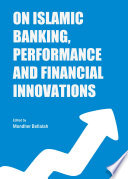 On Islamic Banking Performance And Financial Innovations