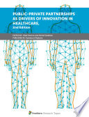 Public Private Partnerships As Drivers Of Innovation In Healthcare 2nd Edition Book PDF