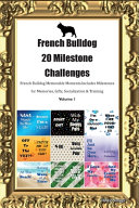 French Bulldog  Frenchie  20 Milestone Challenges French Bulldog Memorable Moments Includes Milestones for Memories  Gifts  Socialization   Training