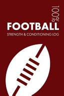 Football Strength and Conditioning Log  Daily Football Sports Workout Journal and Fitness Diary for Footballer and Coach   Notebook
